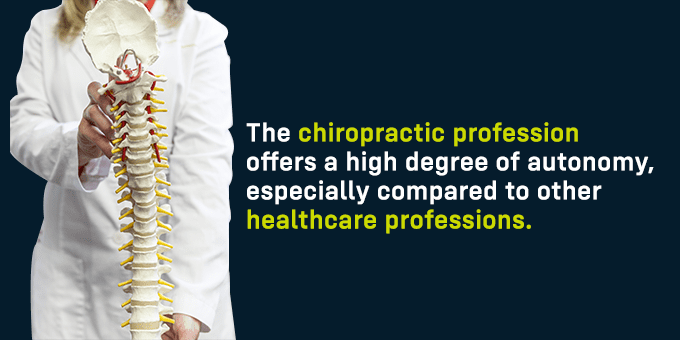 The chiropractic profession offers a high degree of autonomy.